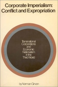Corporate imperialism: Conflict and expropriation : transnational corporations and economic nationalism in the Third World