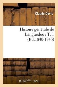 Histoire de Languedoc  T  1  ed 1840 1846