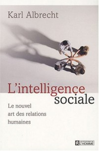 L'intelligence sociale : Le nouvel art des relations humaines