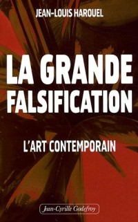 La grande falsification : L'art contemporain
