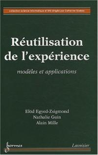 Réutilisation de l'expérience : Modèles et applications