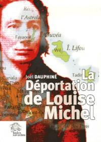 La Déportation de Louise Michel : Vérités et légendes