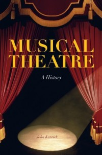 (Musical Theatre: A History) By John Kenrick (Author) Paperback on (May , 2010)