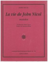 La Vie de John Nicol, matelot : Avec ses aventures autour du monde racontées par lui-même, 1755-1825