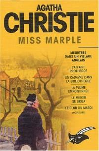 Miss Marple, Intégrales du Masque : Meurtres dans un village anglais (L'affaire Protheroe, un cadavre dans la bibliothèque, la plume empoisonnée, le miroir se brisa, le club du mardi).