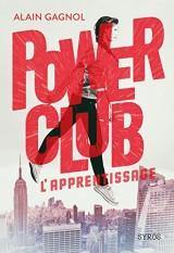 Power Club : L'apprentissage (01)