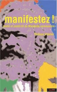 Manifestez ! Destin et postérité du Manifeste communiste
