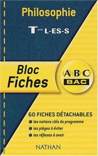 ABC Bac - Bloc Fiches : Philosophie, terminales L - ES - S
