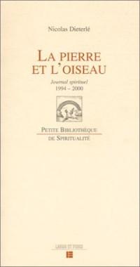 La Pierre et l'Oiseau : Journal spirituel, 1994-2000