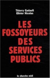 Les fossoyeurs des services publics