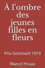 À l'ombre des jeunes filles en fleurs: Prix Goncourt 1919