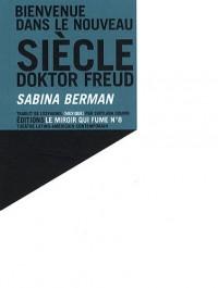 Bienvenue dans le nouveau siècle, doktor Freud