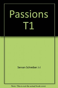 Passions, tome 1
