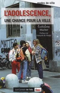 Adolescence, une chance pour la ville