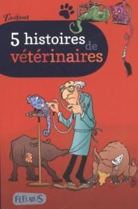 5 histoires de vétérinaires