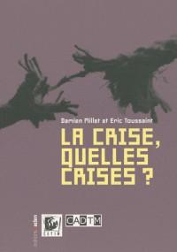 La crise - quelles crises ?