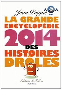 La Grande Encyclopédie 2014 des histoires drôles