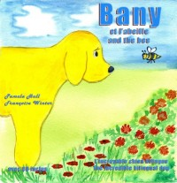 Bany et l'abeille and the bee, L'incroyable chien bilingue, The incredible bilingual dog