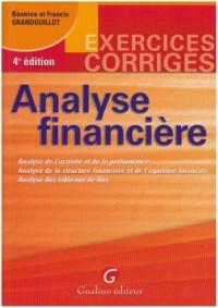 Analyse financière : Analyse de l'activité et de la performance, analyse de la strucure financière et de l'équilibre financier, analyse des tableaux de flux