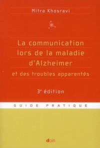 La Communication Lors de la Maladie d Alzheimer et des Troubles Apparentes 3e ed