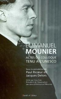 Emmanuel Mounier : Actes du colloque tenu à l'UNESCO