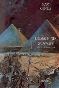 Le Livre de Cendres, III:Les Machines sauvages