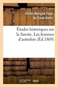 Etudes Historiques Sur la Savoie  ed 1869