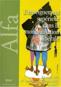 L'enseignement supérieur dans la mondialisation libérale : Une comparaison internationale (Maghreb, Afrique, Canada et France)