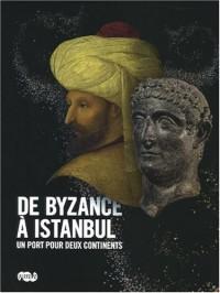 De Byzance a Istanbul - Un port pour deux Continents