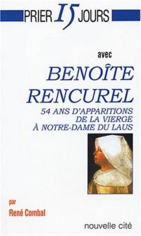 Prier 15 jours avec Benoîte Rencurel : 54 ans d'apparitions de la Vierge à Notre-Dame du Laus