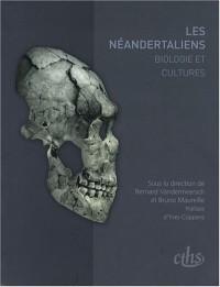 Les Néandertaliens : Biologie et cultures