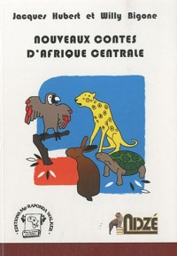 Nouveaux contes d'Afrique centrale