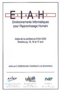 Environnements informatiques pour l'apprentissage humain : Actes de la conférence EIAH 2003 Strasbourg, 15, 16 et 17 avril 2003