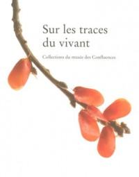 Sur les traces du vivant : Collection du musée des Confluences