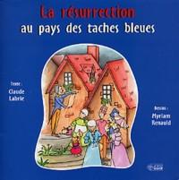 La Résurrection au Pays des Taches Bleues
