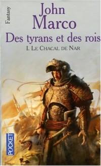 Le chacal de Nar, Tome 1 : Des Tyrans et des Rois