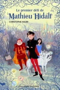 le premier défi de Mathieu Hidalf