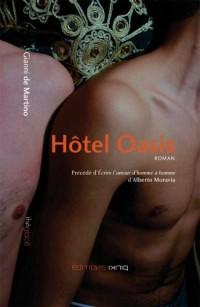 Hôtel oasis. precede de : ecrire l'amour d'homme a homme