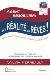 Agent Immobilier: de la réalité aux rêves!: Guide complet pour les professionnels du courtage immobilier  Tome II