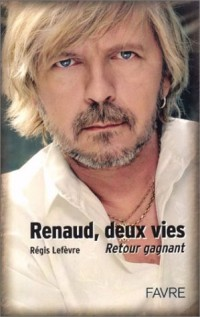 Renaud, deux vies : Retour gagnant