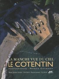 La Manche vue du ciel : Tome 1, Le Cotentin