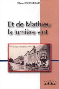 Et de Mathieu la lumière vint...