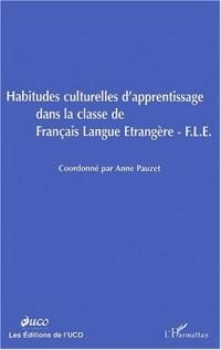 Habitudes culturelles d'apprentissage dans la classe de Français Langue Etrangère (FLE)