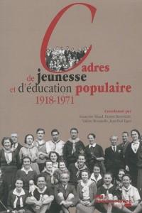Cadres de jeunesse et d'éducation populaire 1918-1971