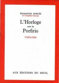 L'Horloge - Porfirio