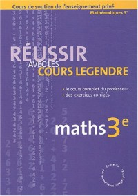 Réussir avec les cours Legendre : Maths, 3e