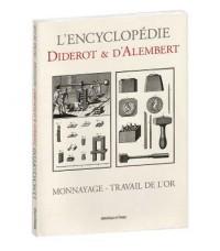 l'encyclopédie Diderot & d'Alembert : Monnayage-Travail de l'or