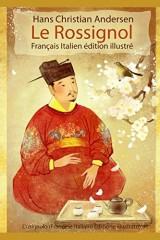 Le Rossignol (Français Italien édition illustré): L'usignolo (Francese Italiano Edizione illustrato)