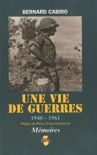 Une vie de guerres : 1940-1961