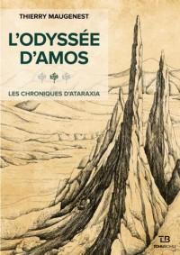 Les chroniques d'Ataraxia, Tome 1 : L'odyssée d'Amos